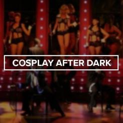 Cosplay After Dark.jpg